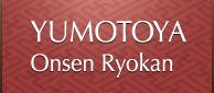 YUMOTOYA Onsen Ryokan